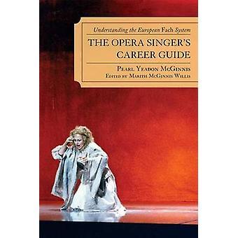 Les chanteurs d'opéra de carrière Guide de perle Yeadon McGinnis & Marith McGinnis Willis