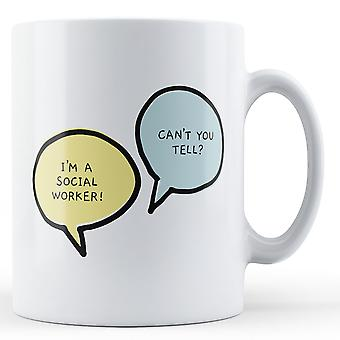 I'm A Social Worker, Can't You Tell? - Printed Mug