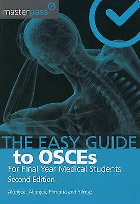 Easy Guide to OSCEs for Final Year Medical Students Second by Nazmul Akunjee