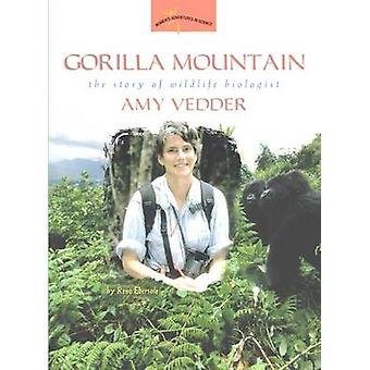 Gorilla Mountain - The Story of Wildlife Biologist Amy Vedder by Rene