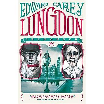 Lungdon by Edward Carey - 9781471401671 Book