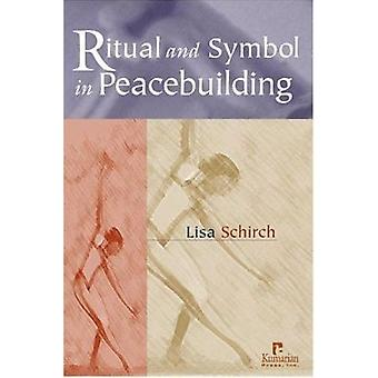 Ritual and Symbol in Peacebuilding by Lisa Schirch - 9781565491946 Bo