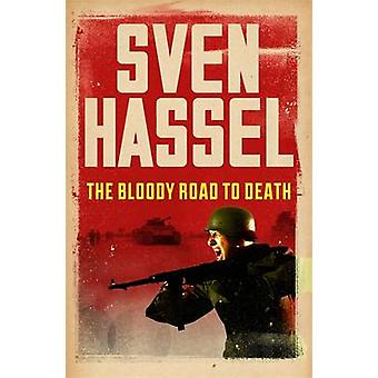 The Bloody Road to Death by Sven Hassel - 9781780228105 Book