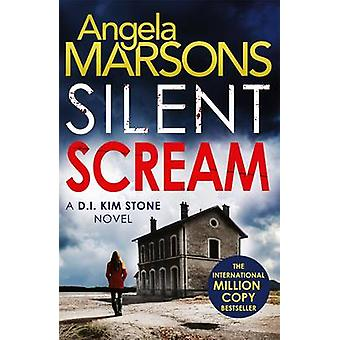 Silent Scream by Angela Marsons - 9781785770524 Book