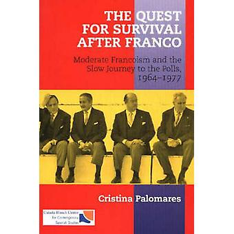 Quest for Survival After Franco - Moderate Francoism and the Slow Jour
