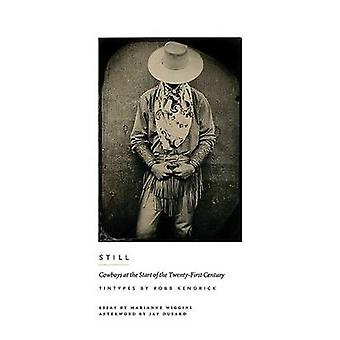 Still - Cowboys at the Start of the Twenty-First Century by Robb Kendr