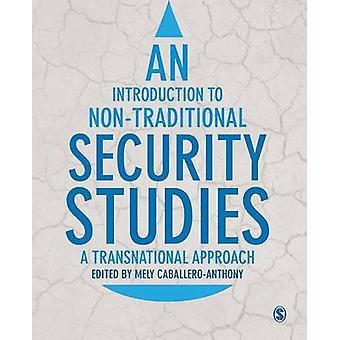 Eine Einführung in nicht-traditionellen Sicherheitsstudien - ein transnationaler