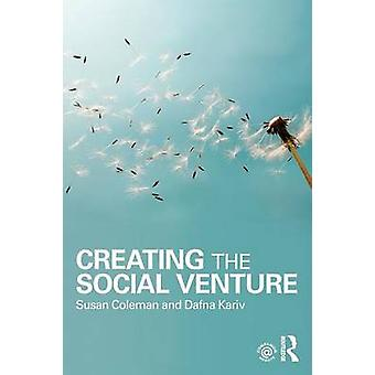 Creating the Social Venture by Coleman & Susan