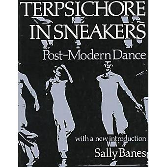 Terpsichore in Sneakers - Postmodern Dance (2nd Revised edition) by Sa