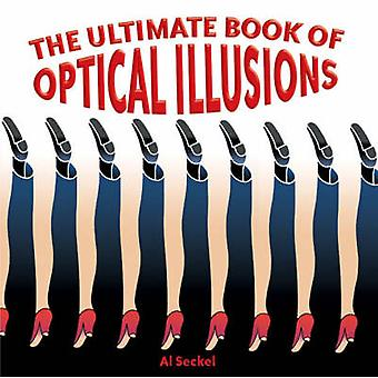 The Ultimate Book of Optical Illusions by Al Seckel - 9781402734045 B