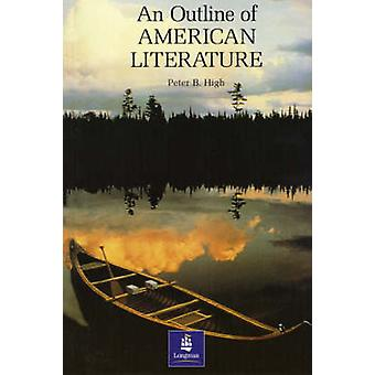 An Outline of American Literature by Peter B. High - 9780582745025 Bo