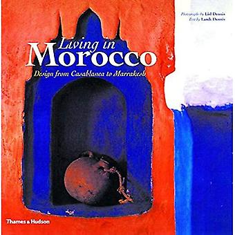 Living in Morocco: Design from Casablanca to Marrakesh