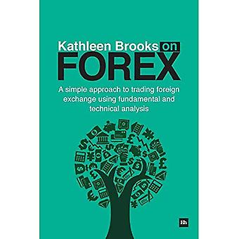 Kathleen Brooks on Forex:A simple approach to trading forex using fundamental and technical analysis