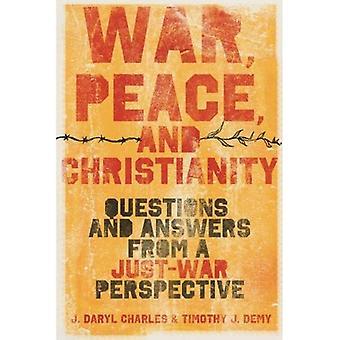 Guerra, paz e Cristianismo: perguntas e respostas de uma perspectiva de guerra só
