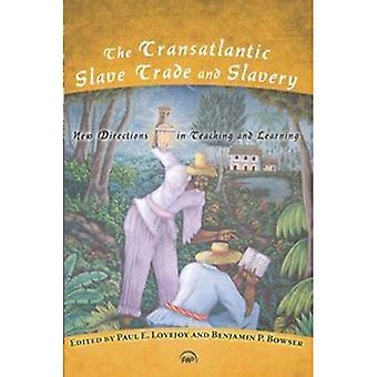 Traite négrière transatlantique et l'esclavage, la: New Directions in Teaching and Learning