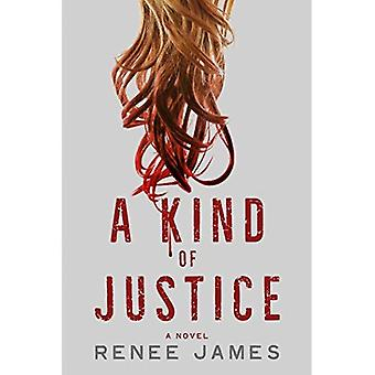A Kind of Justice: A Novel (Bobbi Logan)