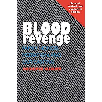 Blood Revenge (HB @ PB Price): Family Honor, Mediation and Outcasting, 2nd Edition