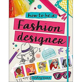 Hvordan at være en mode Designer