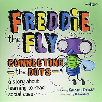 Freddie the Fly: Connect the Dots: A Story about Learning to Read Social Cues