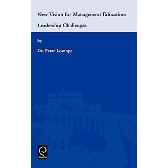 New Vision for Management Education Leadership Challenges by Lorange & Peter