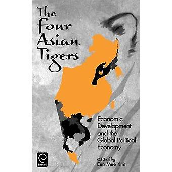 The Four Asian Tigers Economic Development and the Global Political Economy by Kim & Eun Mee