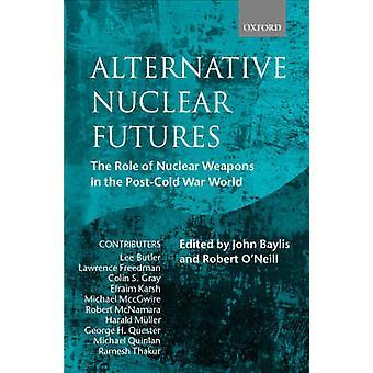 代替核先物 ONeill ・ ロバートによる PostCold の戦争世界の核兵器の役割