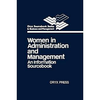 Women in Administration and Management An Information Sourcebook by Leavitt & Judith A.