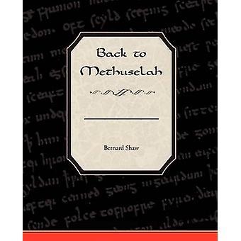 Back to Methuselah by Shaw & George Bernard