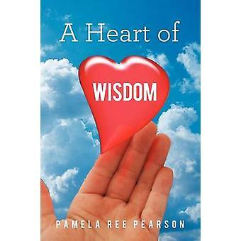 A Heart of Wisdom by Pearson & Pamela Ree