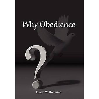 Why Obedience by Robinson & Lenett W.