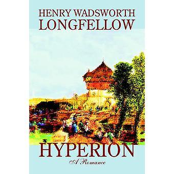 Hyperion av Henry Wadsworth Longfellow Fiction klassiker av Longfellow & Henry Wadsworth