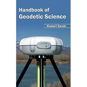Handbook of Geodetic Science by Sands & Russell