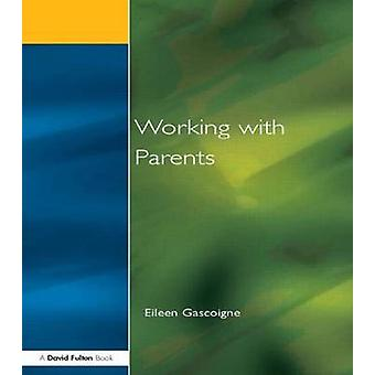 Working with Parents As Partners in Special Educational Needs by Gascoigne & Eileen