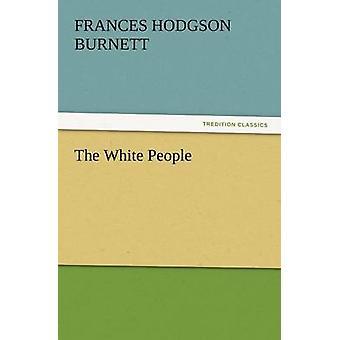 The White People by Burnett & Frances Hodgson
