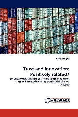 Trust and innovation Positively related by Digne & Adrien
