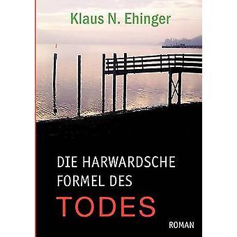 Sterben Sie Harvardsche Formel Des Todes von Ehinger & Klaus N.