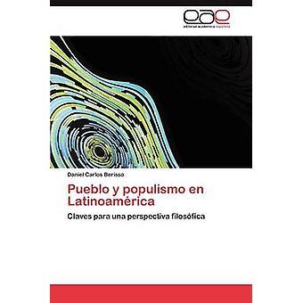 Pueblo y Populismo En Latinoamerica by Berisso & Daniel Carlos