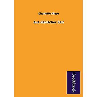 Aus Danischer Zeit by Niese & Charlotte