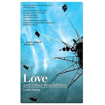 Love and Other Possibilities by Lewis Davies - 9781906998080 Book