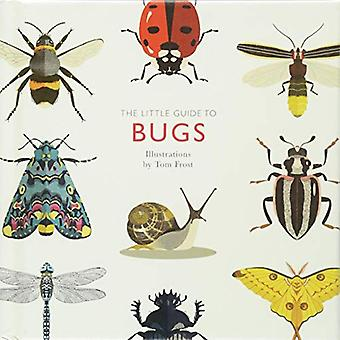 The Little Guide to Bugs by The Little Guide to Bugs - 9781787131637