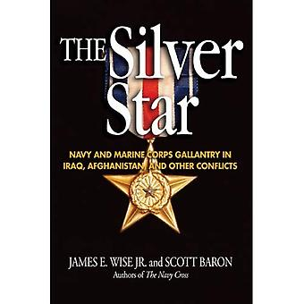 The Silver Star: Navy and Marine Corps Gallantry in Iraq, Afghanistan and Other Conflicts (Blue Jacket Bks)
