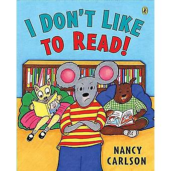 I Don't Like to Read! by Nancy Carlson - Nancy Carlson - 978014241451