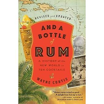 And A Bottle Of Rum - Revised And Updated - A History of the New World