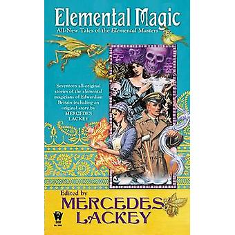 Elemental Magic - All-New Tales of the Elemental Masters by Mercedes L