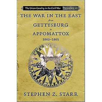 The War in the East from Gettysburg to Appomattox - 1863-1865 by Step