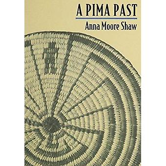 A Pima Past by Anna Moore Shaw - 9780816504268 Book