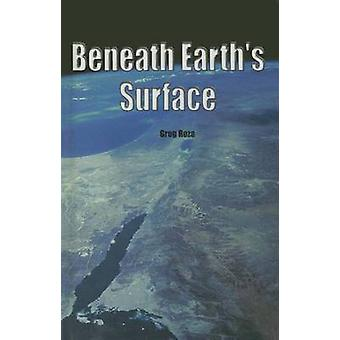 Beneath Earth's Surface by Greg Roza - G Roza - 9780823937189 Book