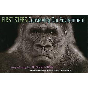 First Steps - Conserving Our Environment by Joe Zammit-Lucia - 9780979