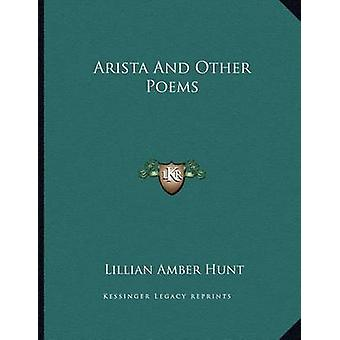 Arista and Other Poems by Lillian Amber Hunt - 9781163701195 Book