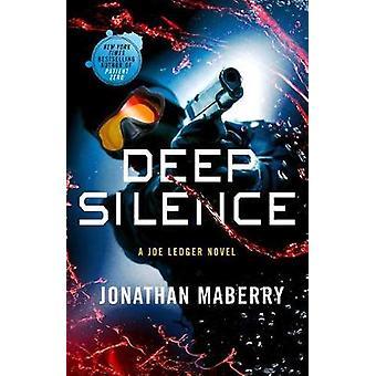Deep Silence - A Joe Ledger Novel by Deep Silence - A Joe Ledger Novel